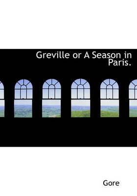 Greville or a Season in Paris.