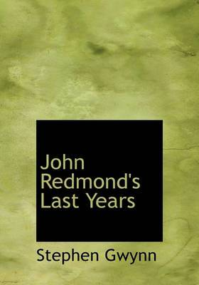 John Redmond's Last Years
