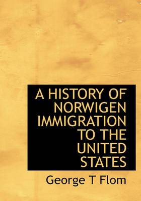 A History of Norwigen Immigration to the United States