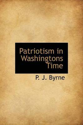 Patriotism in Washingtons Time