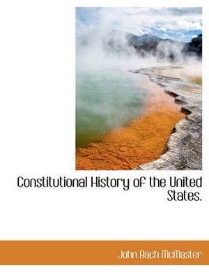 Constitutional History of the United States.