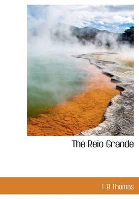 The Reio Grande