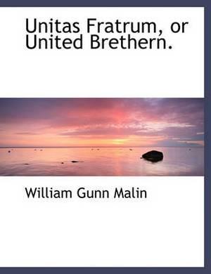 Unitas Fratrum, or United Brethern.