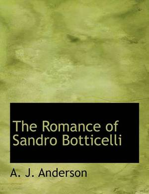 The Romance of Sandro Botticelli