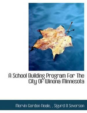 A School Building Program for the City of Winona Minnesota