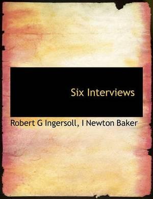 Six Interviews