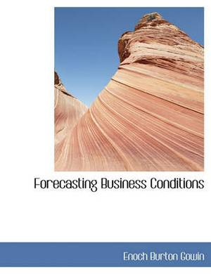 Forecasting Business Conditions