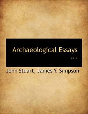 Archaeological Essays ...