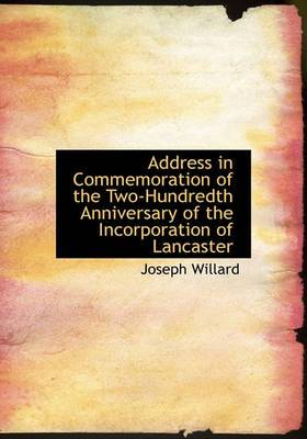 Address in Commemoration of the Two-Hundredth Anniversary of the Incorporation of Lancaster