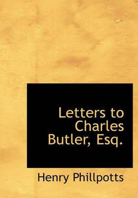 Letters to Charles Butler, Esq.