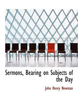 Sermons, Bearing on Subjects of the Day