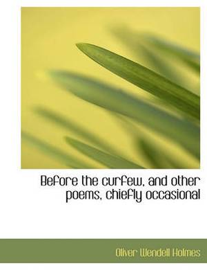 Before the Curfew, and Other Poems, Chiefly Occasional