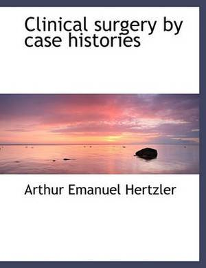 Clinical Surgery by Case Histories