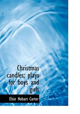 Christmas Candles; Plays for Boys and Girls