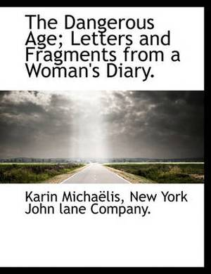 The Dangerous Age; Letters and Fragments from a Woman's Diary.