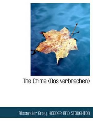 The Crime (Das Verbrechen)