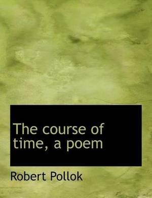 The Course of Time, a Poem