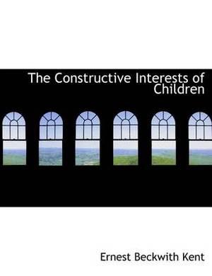 The Constructive Interests of Children