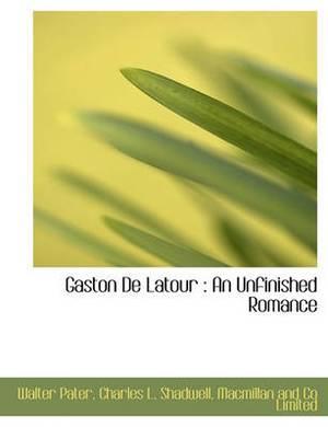 Gaston de LaTour: An Unfinished Romance