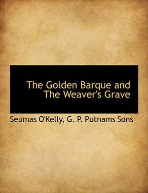 The Golden Barque and the Weaver's Grave