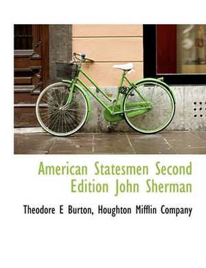 American Statesmen Second Edition John Sherman