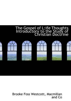 The Gospel of L: Ife Thoughts Introductory to the Study of Christian Doctrine