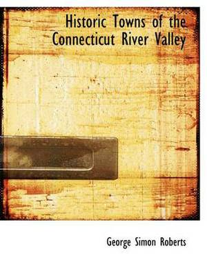 Historic Towns of the Connecticut River Valley