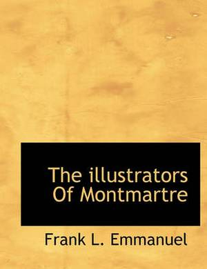 The Illustrators of Montmartre