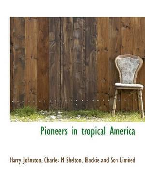 Pioneers in Tropical America