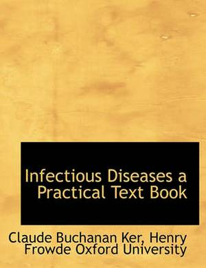 Infectious Diseases a Practical Text Book