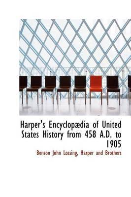 Harper's Encyclop Dia of United States History from 458 A.D. to 1905