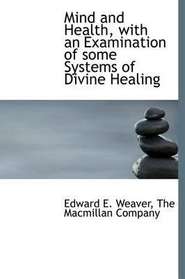 Mind and Health, with an Examination of Some Systems of Divine Healing