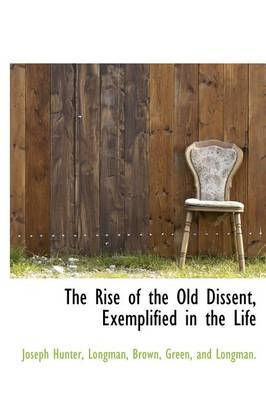 The Rise of the Old Dissent, Exemplified in the Life