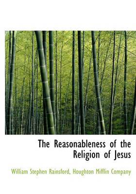 The Reasonableness of the Religion of Jesus