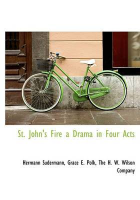 St. John's Fire a Drama in Four Acts
