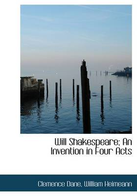 Will Shakespeare; An Invention in Four Acts