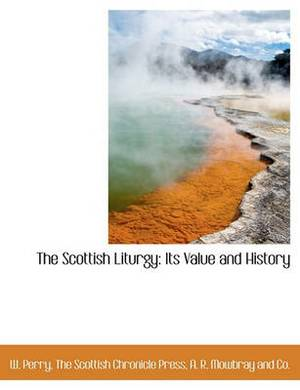 The Scottish Liturgy: Its Value and History