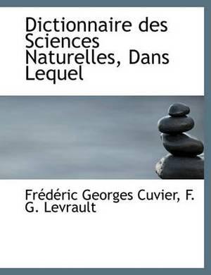 Dictionnaire Des Sciences Naturelles, Dans Lequel