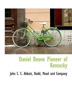 Daniel Boone Pioneer of Kentucky