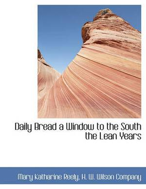 Daily Bread a Window to the South the Lean Years