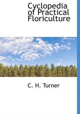 Cyclopedia of Practical Floriculture