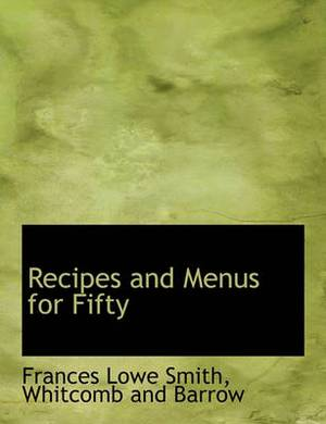 Recipes and Menus for Fifty