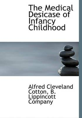 The Medical Desicase of Infancy Childhood
