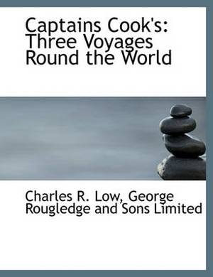 Captains Cook's: Three Voyages Round the World