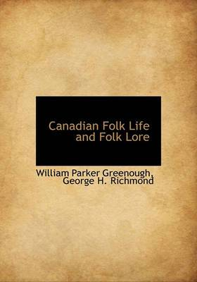 Canadian Folk Life and Folk Lore