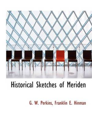 Historical Sketches of Meriden