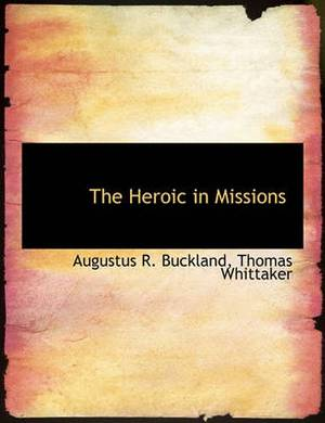 The Heroic in Missions