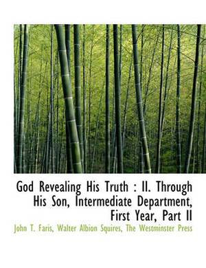 God Revealing His Truth: II. Through His Son, Intermediate Department, First Year, Part II