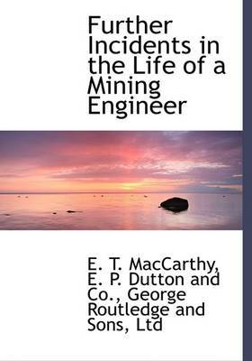 Further Incidents in the Life of a Mining Engineer
