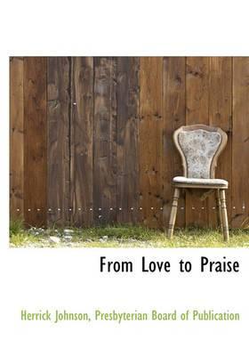 From Love to Praise